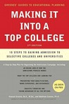 Making It into a Top College: 10 Steps to Gaining Admission to Selective Colleges and Universities