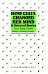 How Celia Changed Her Mind and Selected Stories: Rose Terry Cooke
