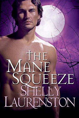 The Mane Squeeze by Shelly Laurenston