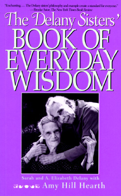 Delany Sisters' Book of Everyday Wisdom by Sarah L. Delany