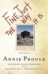 Fine Just the Way it Is by E. Annie Proulx