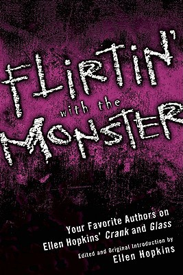 Flirtin' With the Monster: Your Favorite Authors on Ellen Hopkins' Crank and Glass