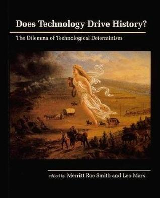 Does Technology Drive History? by Merritt R. Smith