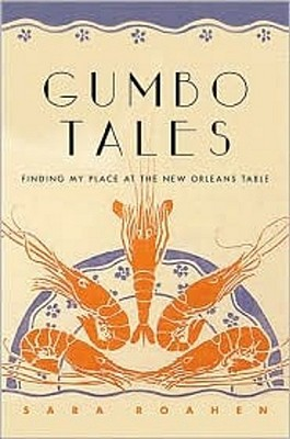 Gumbo Tales by Sara Roahen