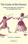The Limits of the Human: Fictions of Anomaly, Race and Gender in the Long Eighteenth Century