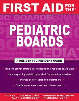 First Aid for the Pediatric Boards by Tao T. Le