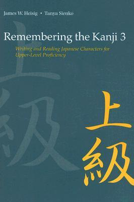 Remembering the Kanji 3 by James W. Heisig