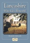 Lancashire: Who Lies Beneath?