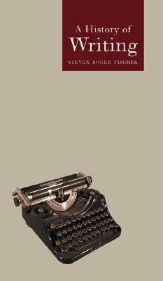 History of Writing by Steven Roger Fischer