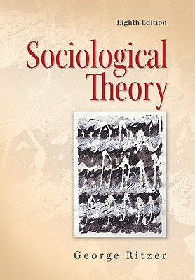 Sociological Theory by George Ritzer
