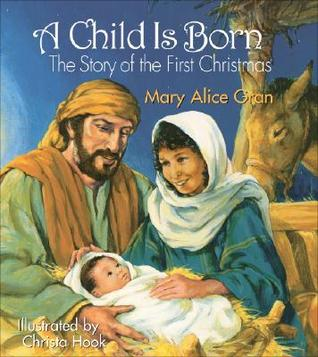 A Child Is Born by Mary Alice Gran