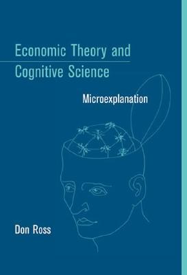 Economic Theory and Cognitive Science by Don  Ross