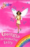 Georgia the Guinea Pig Fairy (Rainbow Magic, #31; Pet Keeper Fairies, #3)