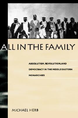All in the Family: Absolutism, Revolution and Democratic Prospects in the Middle Eastern Monarchies