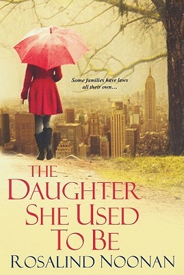 The Daughter She Used To Be by Rosalind Noonan