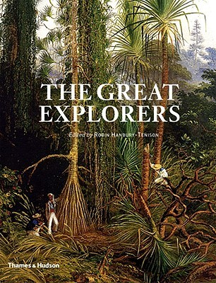 The Great Explorers by Robin Hanbury-Tenison