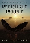 Definitely Deadly: The Deadlies