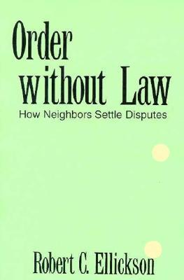 Order Without Law by Robert C. Ellickson