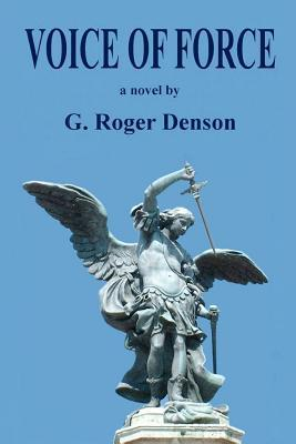 Voice of Force by G. Roger Denson