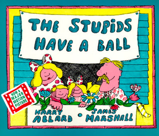 The Stupids Have a Ball by Harry Allard