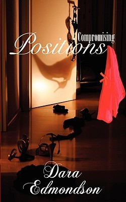 Compromising Positions by Dara Edmondson