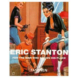 Eric Stanton For the Man Who Knows His Place by Burkhard Riemschneider