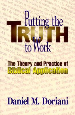 Putting the Truth to Work by Daniel M. Doriani