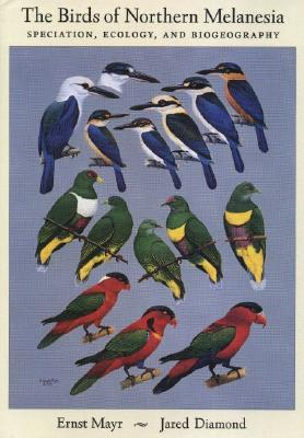 The Birds of Northern Melanesia by Ernst W. Mayr