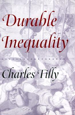 Durable Inequality by Charles Tilly