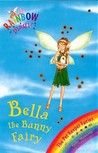 Bella The Bunny Fairy (Rainbow Fairies: Pet Keeper Fairies, #2)