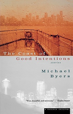 The Coast of Good Intentions: Stories