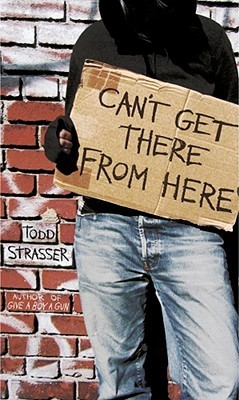 Can't Get There from Here by Todd  Strasser
