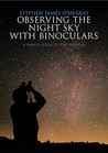 Observing the Night Sky with Binoculars: A Simple Guide to the Heavens