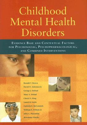 Childhood Mental Health Disorders by Ronald T. Brown