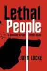 Lethal People by John  Locke
