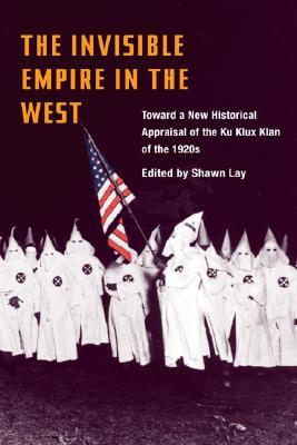 The Invisible Empire in West by Shawn Lay