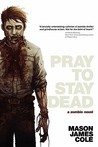 Pray to Stay Dead