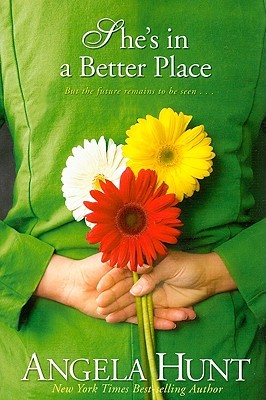 She's in a Better Place by Angela Elwell Hunt