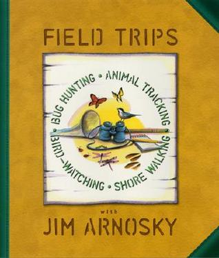 Field Trips by Jim Arnosky