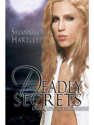 Deadly Secrets (Dark Kings of Eternity, #1)