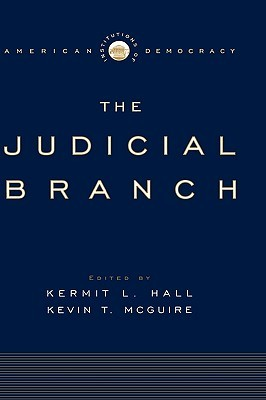 Institutions of American Democracy: The Judicial Branch (Institutions of American Democracy)