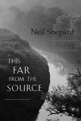 This Far from the Source: Poems