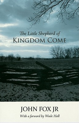 The Little Shepherd of Kingdom Come by John Fox Jr.