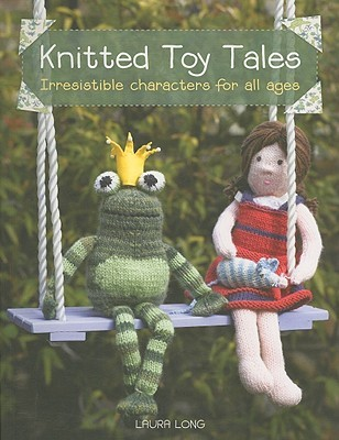 Knitted Toy Tales by Laura  Long