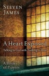 A Heart Exposed: Talking to God with Nothing to Hide