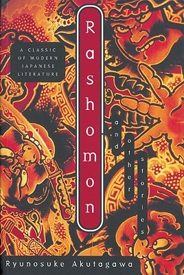 Rashomon and Other Stories by Ryūnosuke Akutagawa
