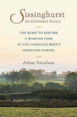 Sissinghurst, An Unfinished History by Adam Nicolson