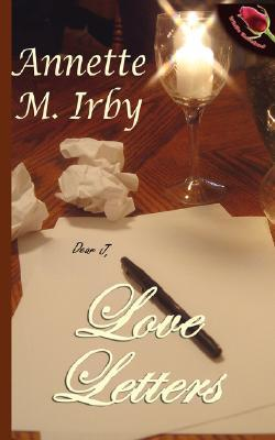 Love Letters by Annette M. Irby