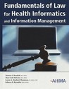 Fundamentals of Law for Health Informatics and Health Information Management (Book and CD-ROM)