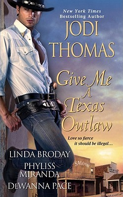 Give Me a Texas Outlaw by Jodi Thomas